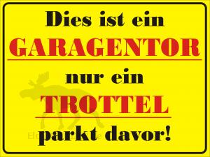 Hinweisschild Oder Aufkleber Garagentor Nur Ein Trottel Parkt