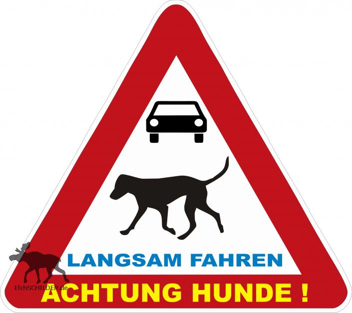 Hinweisschild Achtung Hund - langsam fahren