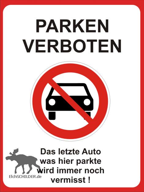 Hinweisschild Parken verboten - Auto vermisst